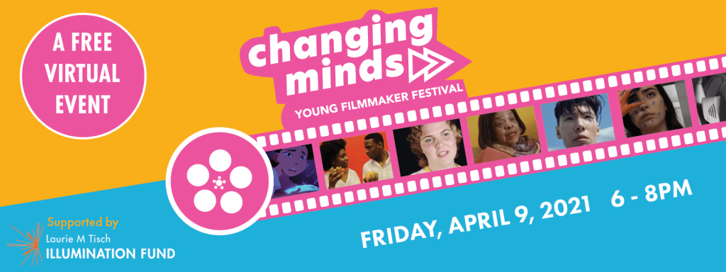 Banner announcing Changing Minds Young Filmmaker Festival, April 9, 2021
